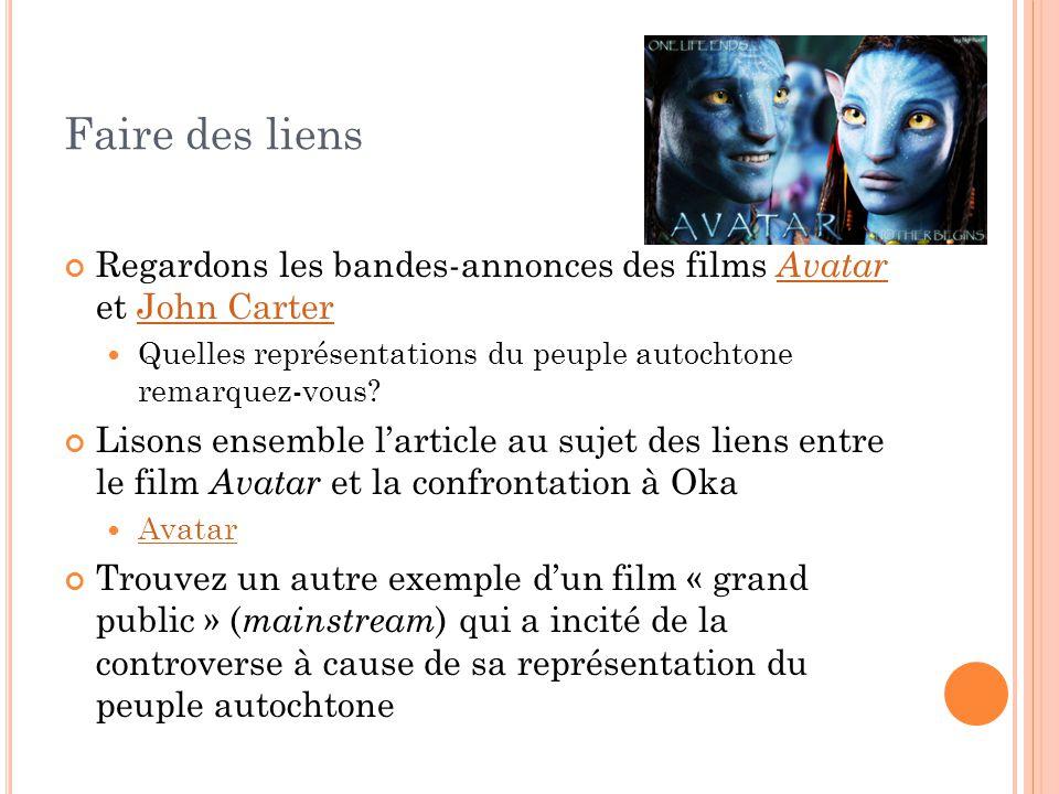 Faire des liens Regardons les bandes-annonces des films Avatar et John Carter. Quelles représentations du peuple autochtone remarquez-vous