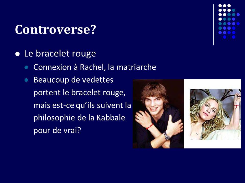 Controverse Le bracelet rouge Connexion à Rachel, la matriarche
