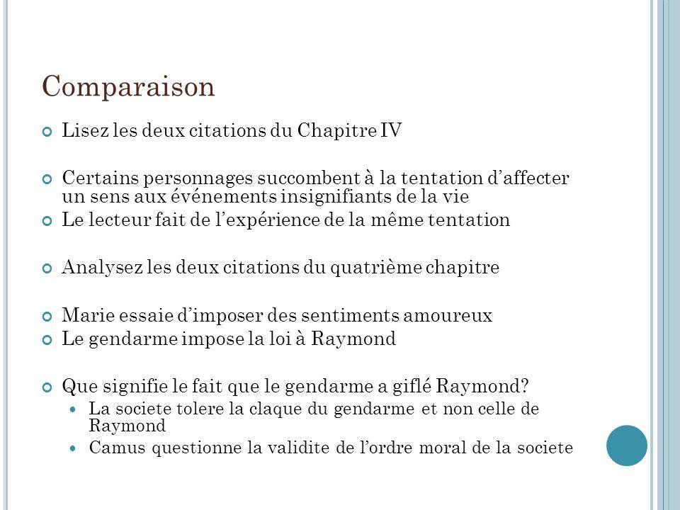 Comparaison Lisez les deux citations du Chapitre IV