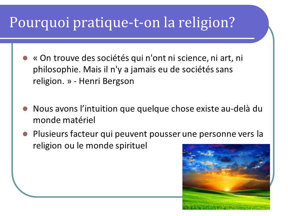 Pourquoi pratique-t-on la religion