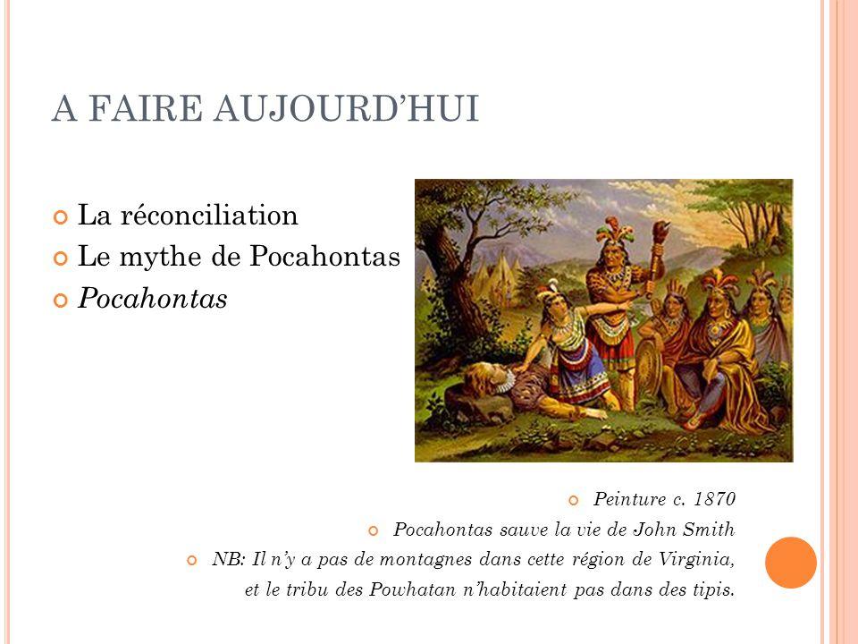 A FAIRE AUJOURD'HUI La réconciliation Le mythe de Pocahontas