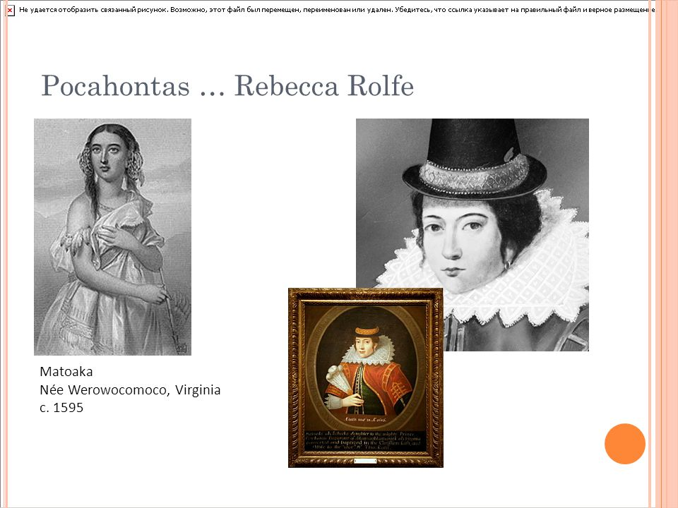 Pocahontas … Rebecca Rolfe