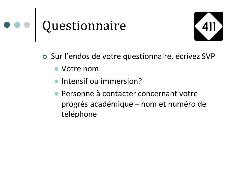 Questionnaire Sur l'endos de votre questionnaire, écrivez SVP