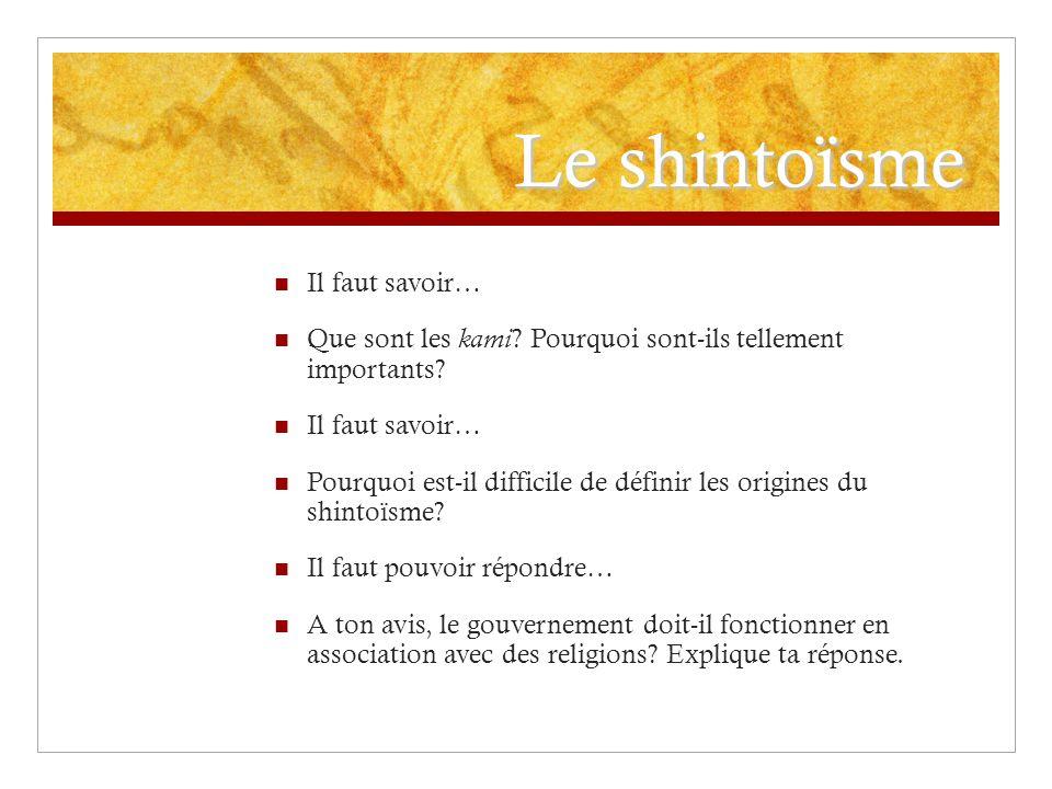 Le shintoïsme Il faut savoir…