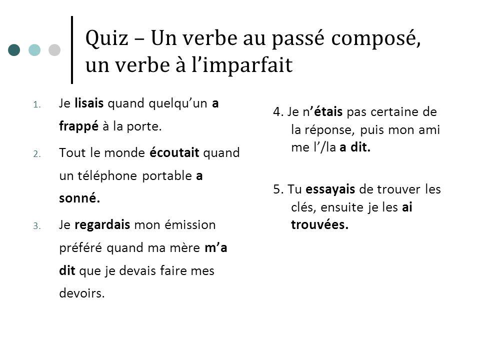 Quiz – Un verbe au passé composé, un verbe à l'imparfait
