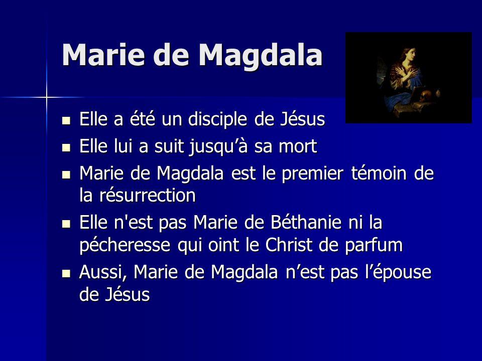 Marie de Magdala Elle a été un disciple de Jésus