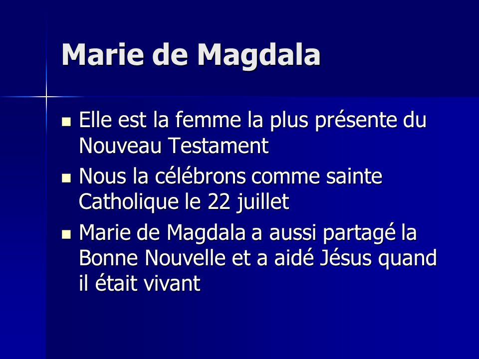 Marie de Magdala Elle est la femme la plus présente du Nouveau Testament. Nous la célébrons comme sainte Catholique le 22 juillet.