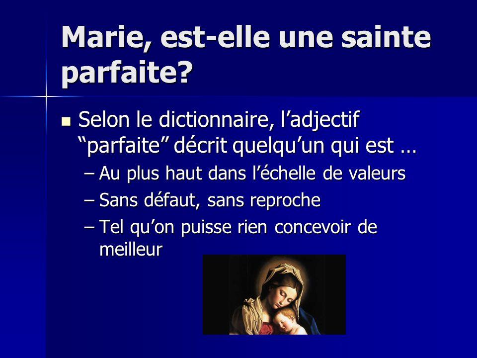 Marie, est-elle une sainte parfaite