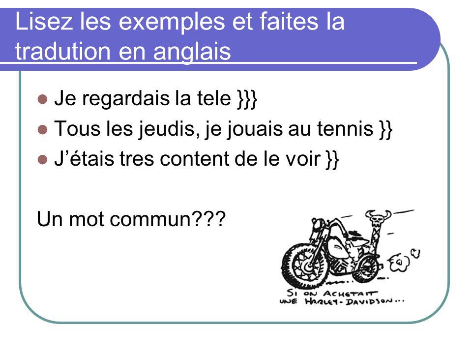 Lisez les exemples et faites la tradution en anglais