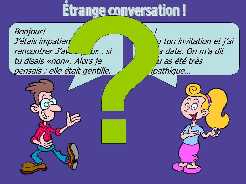 Étrange conversation ! Bonjour!