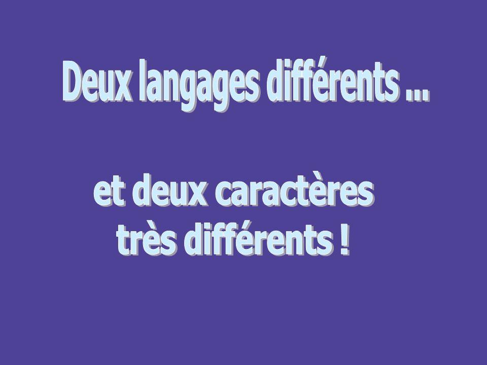 Deux langages différents ...