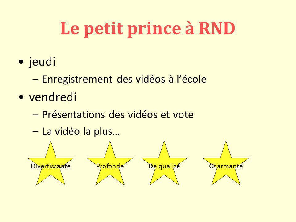 Le petit prince à RND jeudi vendredi