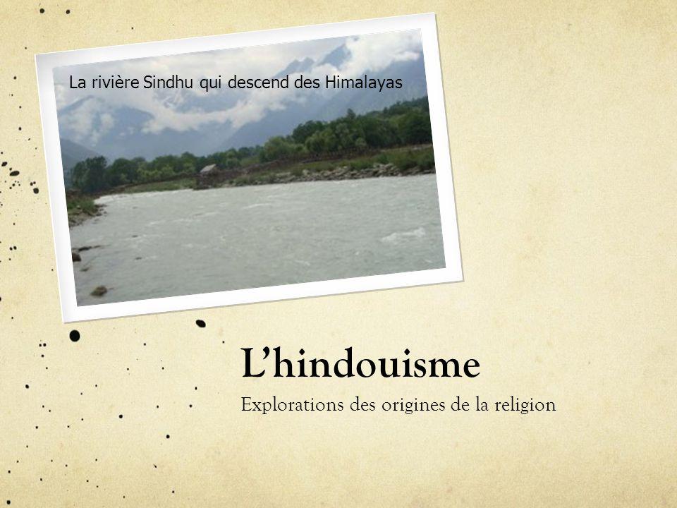 L'hindouisme Explorations des origines de la religion