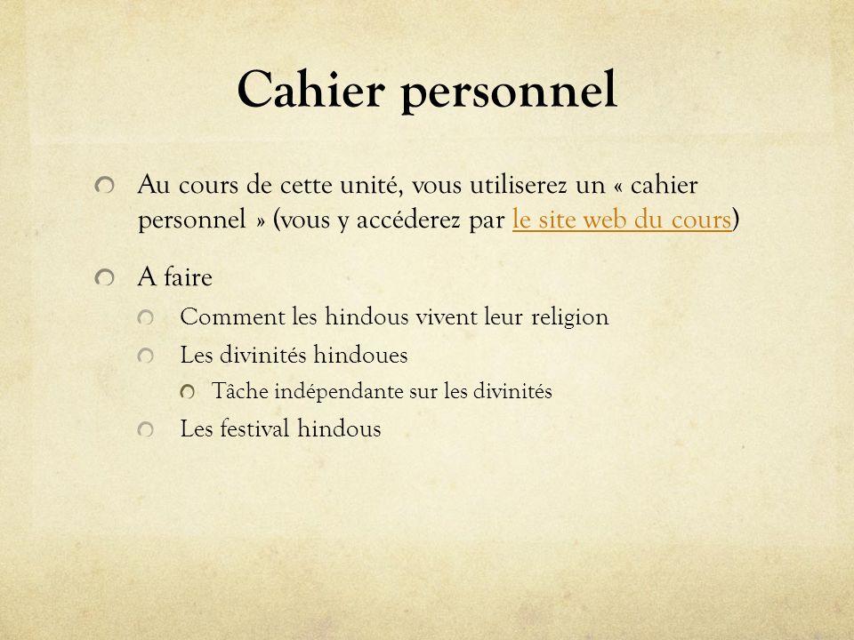Cahier personnel Au cours de cette unité, vous utiliserez un « cahier personnel » (vous y accéderez par le site web du cours)