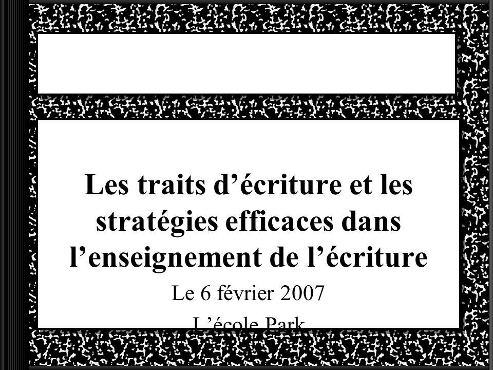Les traits d'écriture et les stratégies efficaces dans l'enseignement de l'écriture