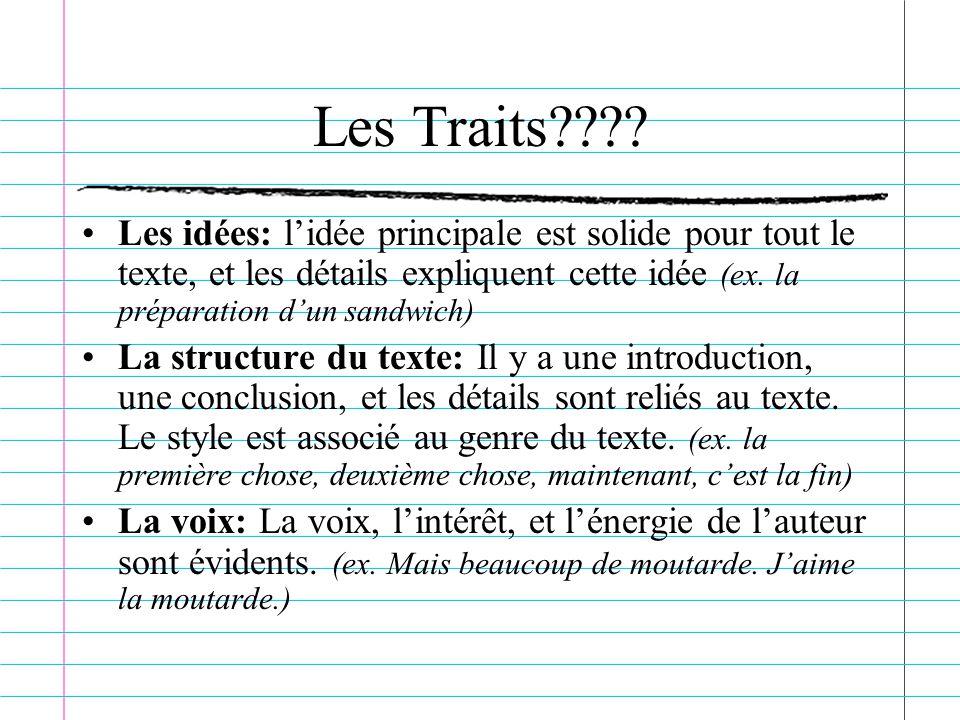 Les Traits Les idées: l'idée principale est solide pour tout le texte, et les détails expliquent cette idée (ex. la préparation d'un sandwich)