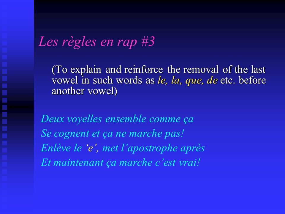 Les règles en rap #3 (To explain and reinforce the removal of the last vowel in such words as le, la, que, de etc. before another vowel)