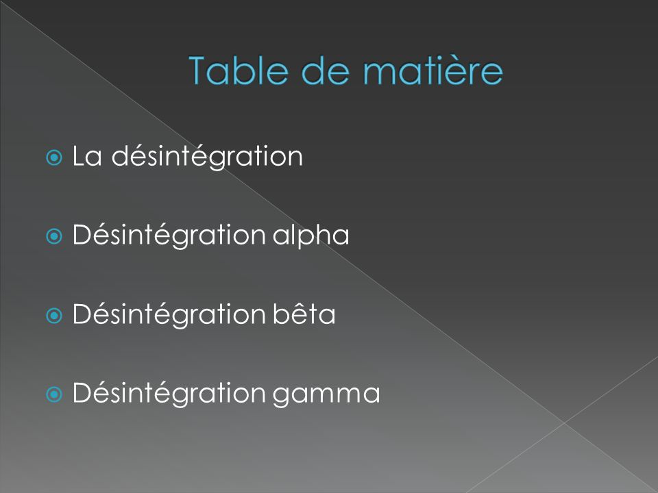 Table de matière La désintégration Désintégration alpha