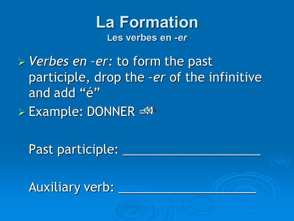 La Formation Les verbes en -er