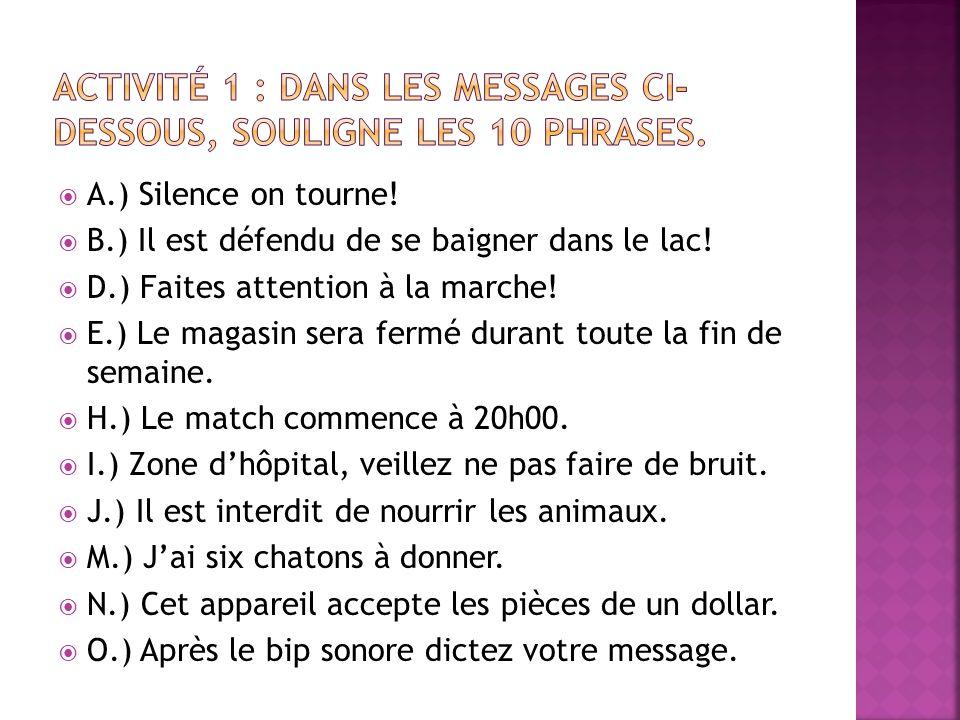 Activité 1 : Dans les messages ci-dessous, souligne les 10 phrases.