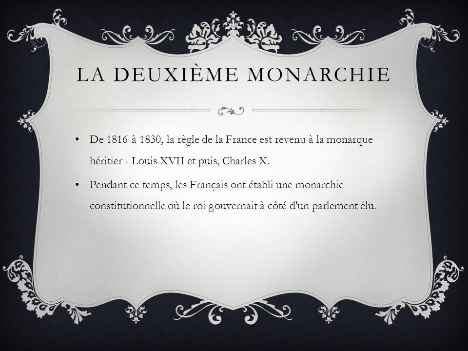 La deuxième monarchie De 1816 à 1830, la règle de la France est revenu à la monarque héritier - Louis XVII et puis, Charles X.
