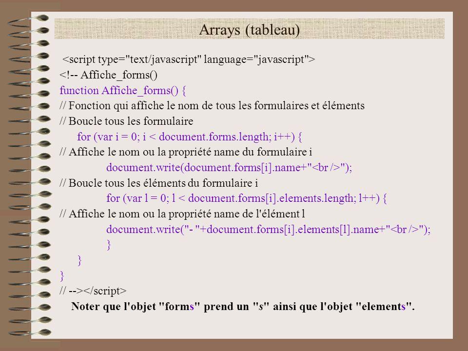 Arrays (tableau) <script type= text/javascript language= javascript > <!-- Affiche_forms() function Affiche_forms() {