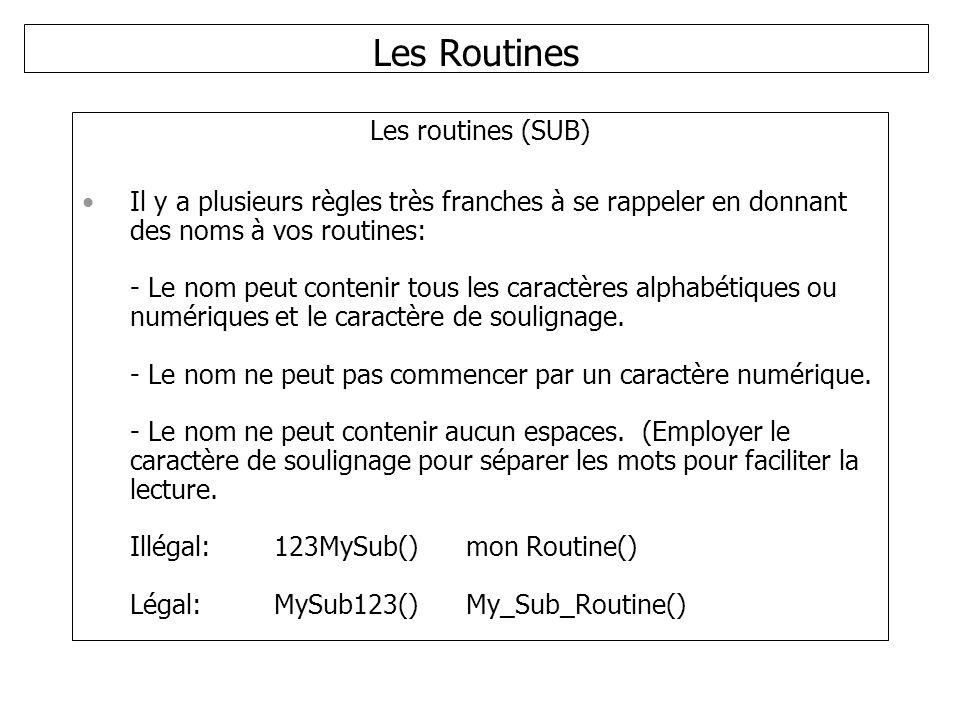 Les Routines Les routines (SUB)