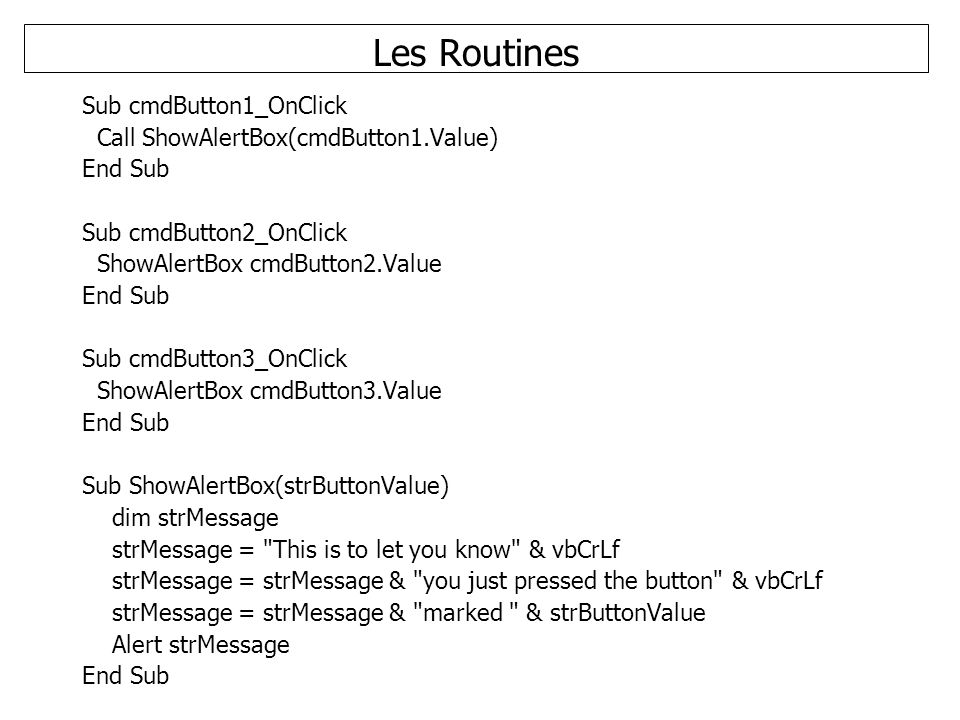 Les Routines Sub cmdButton1_OnClick