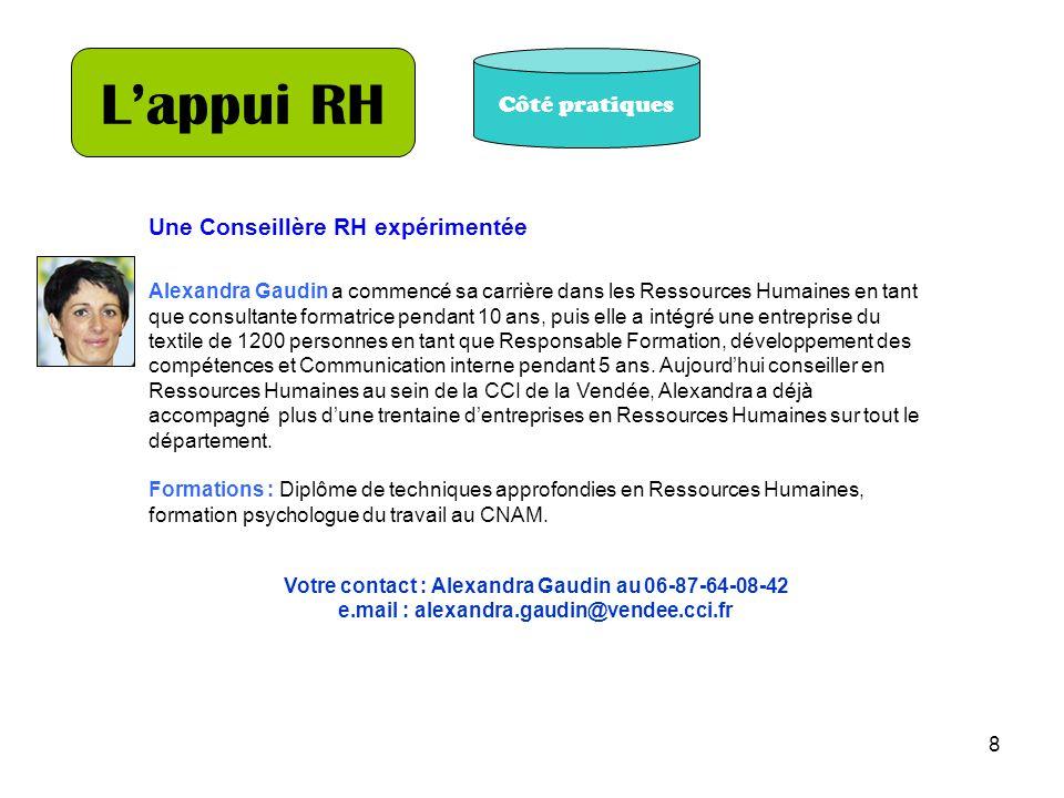L'appui RH Côté pratiques Une Conseillère RH expérimentée