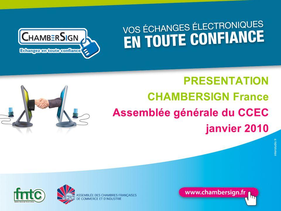 PRESENTATION CHAMBERSIGN France Assemblée générale du CCEC janvier 2010