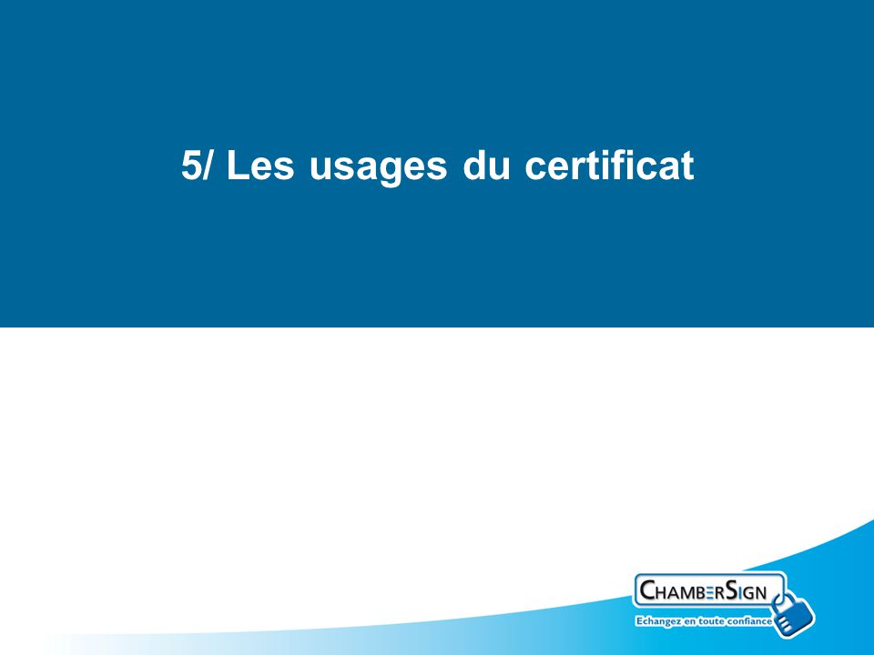 5/ Les usages du certificat