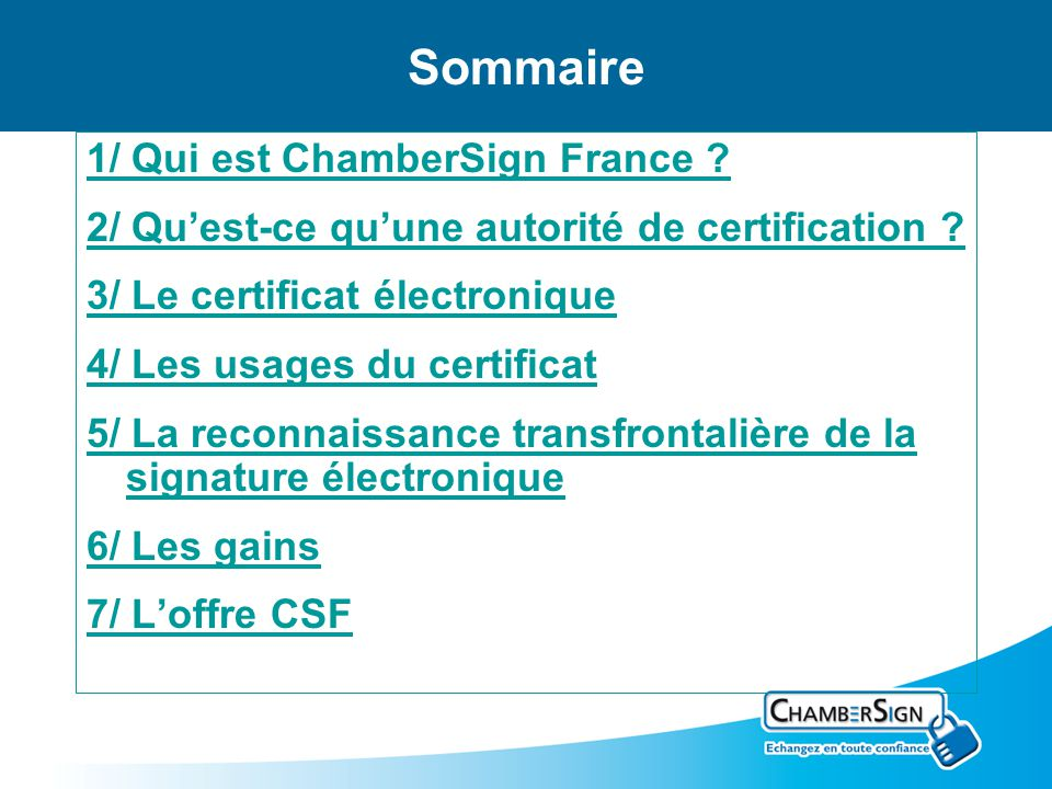 Sommaire 1/ Qui est ChamberSign France