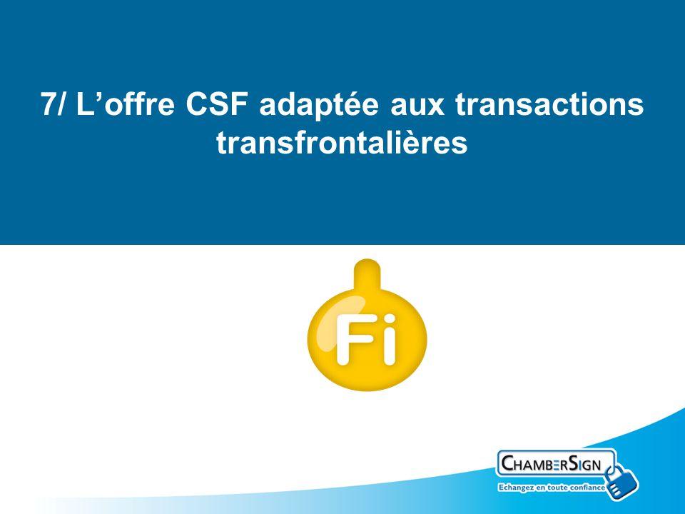 7/ L'offre CSF adaptée aux transactions transfrontalières