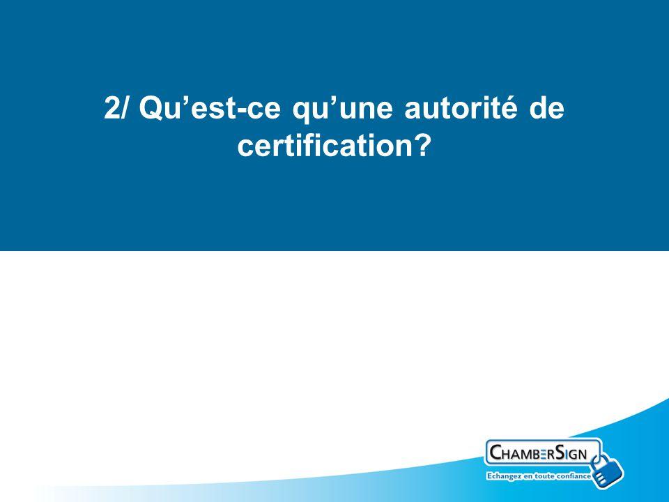 2/ Qu'est-ce qu'une autorité de certification