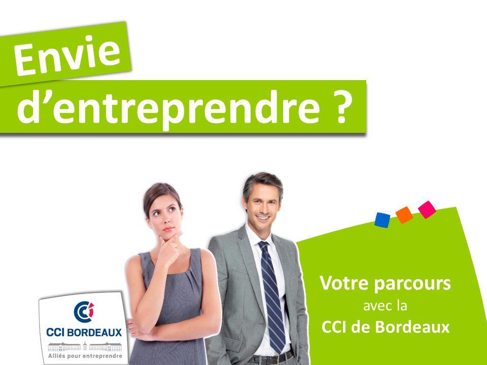 Envie d'entreprendre Votre parcours avec la CCI de Bordeaux