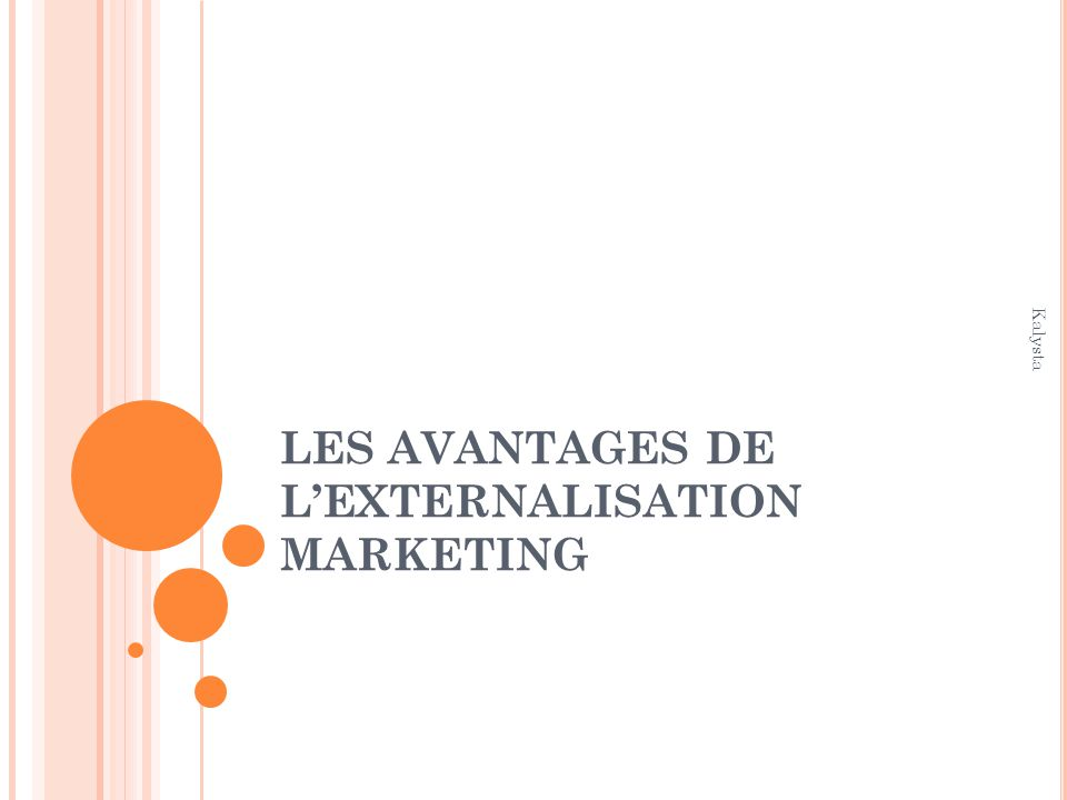 LES AVANTAGES DE L'EXTERNALISATION MARKETING