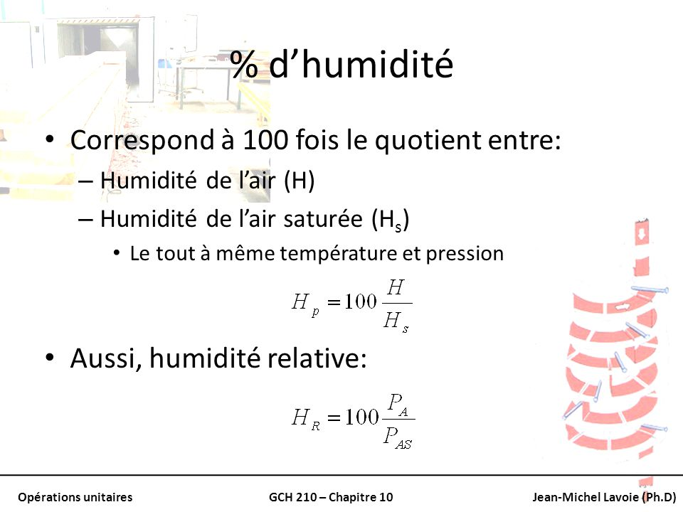 % d'humidité Correspond à 100 fois le quotient entre: