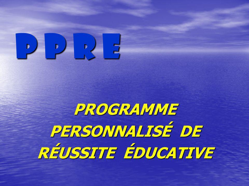 P P R E PROGRAMME PERSONNALISÉ DE RÉUSSITE ÉDUCATIVE