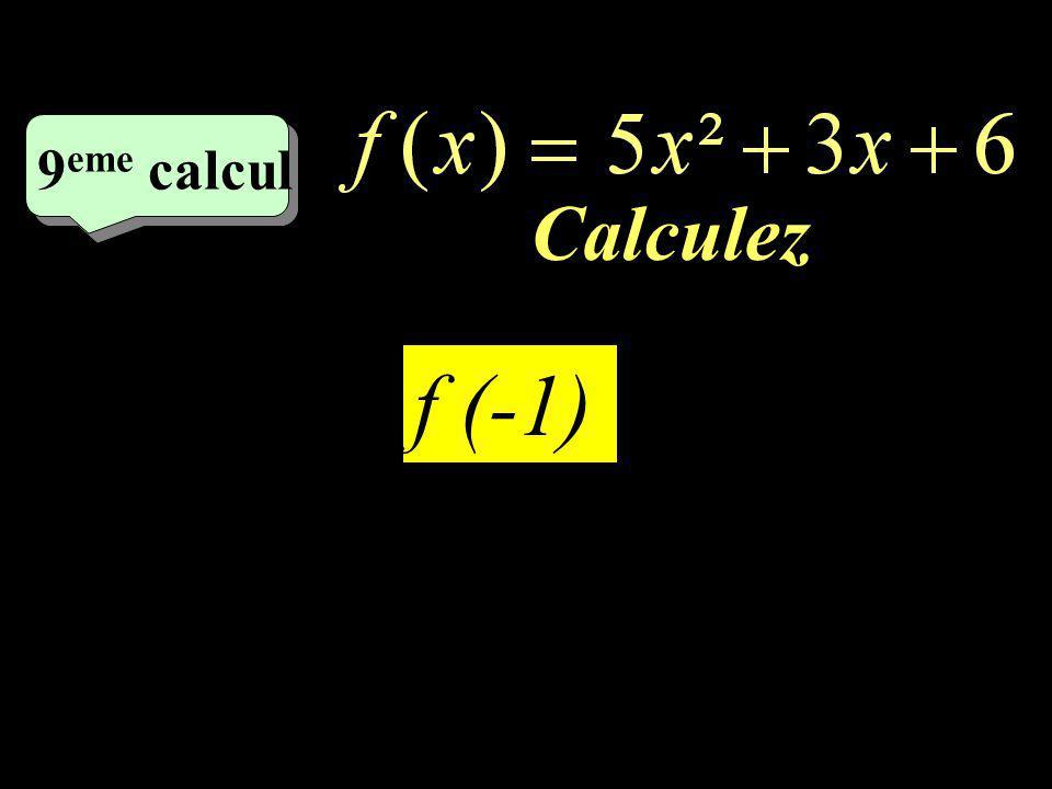 9eme calcul Calculez 1 f (-1)