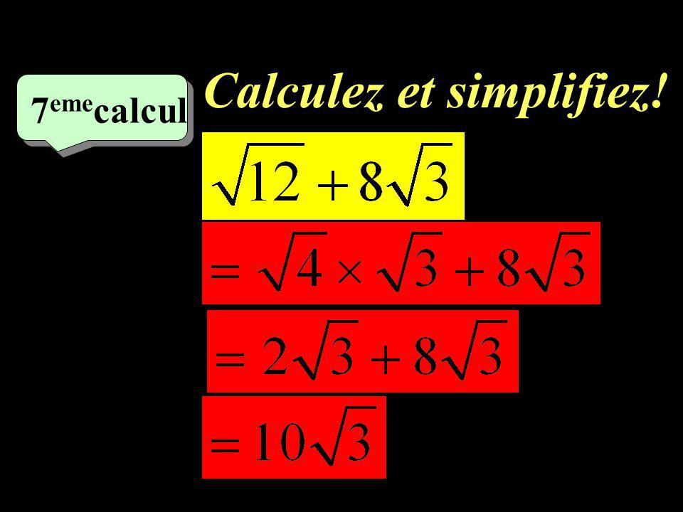 Calculez et simplifiez!