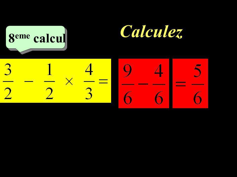 Calculez 8eme calcul
