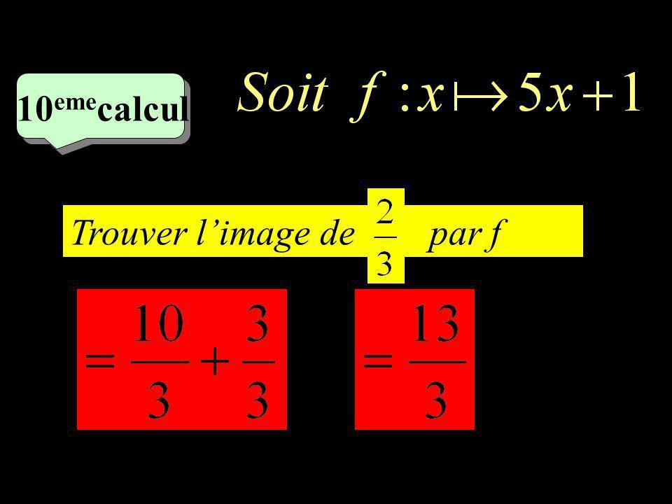 10emecalcul Trouver l'image de par f