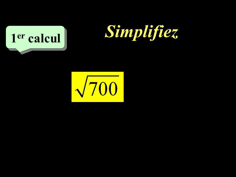 Simplifiez 1er calcul 1