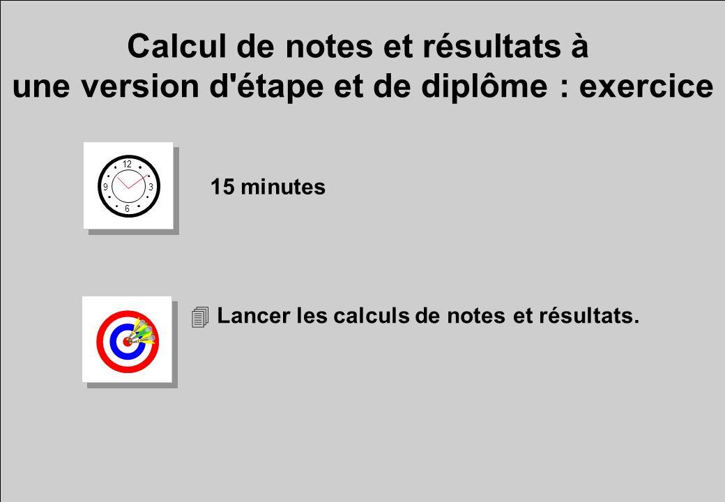 Calcul de notes et résultats à une version d étape et de diplôme : exercice