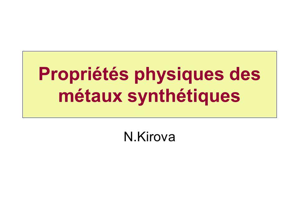 Propriétés physiques des métaux synthétiques