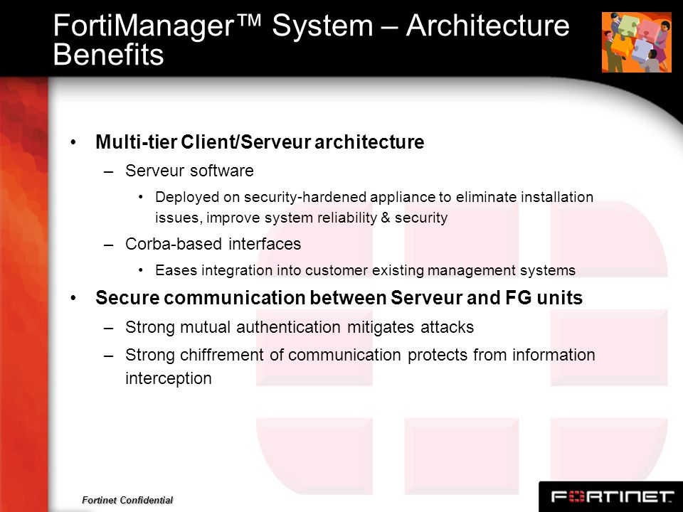 FortiManager™ System – Architecture Benefits