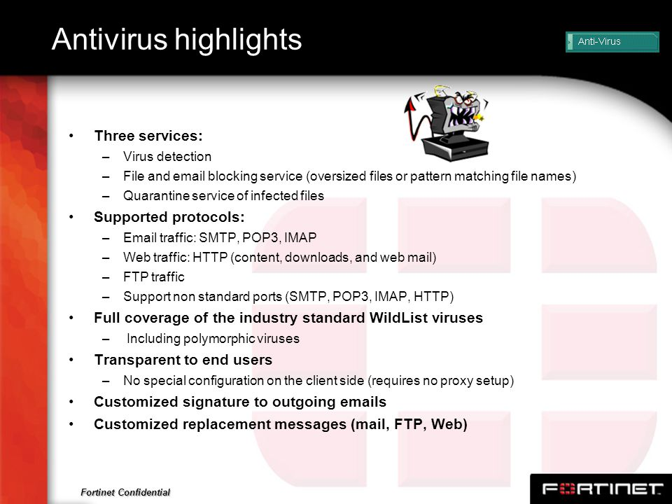 Antivirus highlights Three services: Supported protocols: