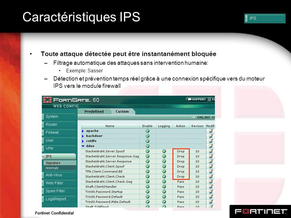 Caractéristiques IPS Toute attaque détectée peut être instantanément bloquée. Filtrage automatique des attaques sans intervention humaine: