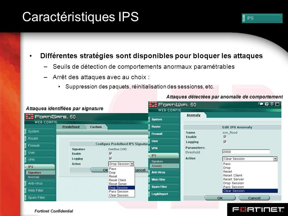Caractéristiques IPS Différentes stratégies sont disponibles pour bloquer les attaques. Seuils de détection de comportements anormaux paramétrables.