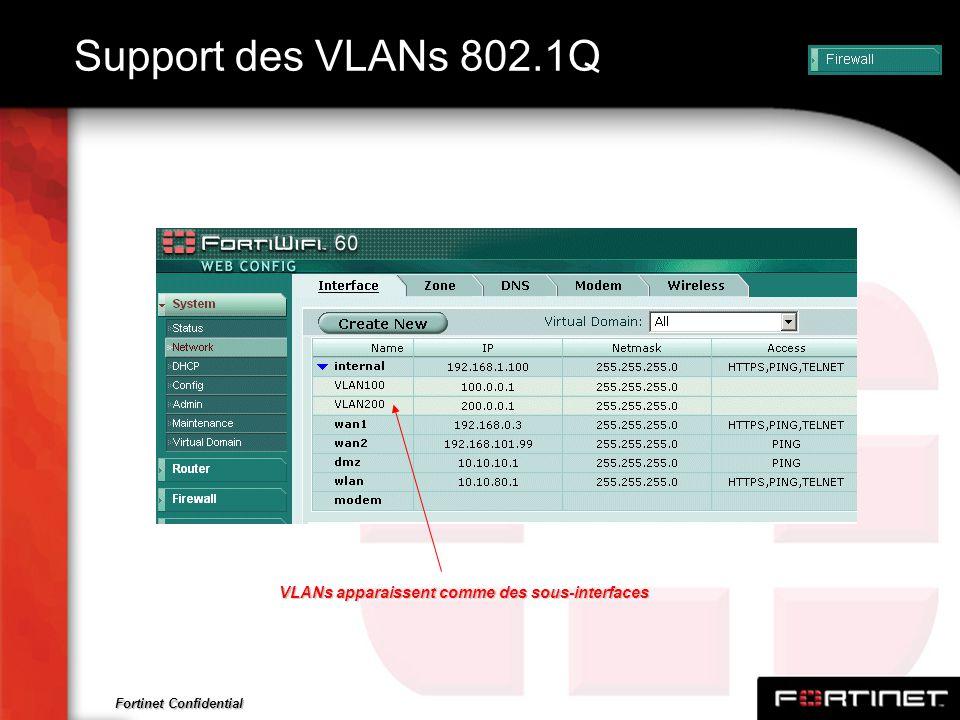 Support des VLANs 802.1Q VLANs apparaissent comme des sous-interfaces